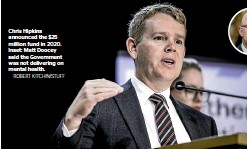 ?? ROBERT KITCHIN/STUFF ?? Chris Hipkins announced the $25 million fund in 2020. Inset: Matt Doocey said the Government was not delivering on mental health.