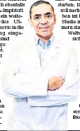 ?? FOTO: D. PIETSCH/DPA ?? Ugur Sahin, Vorstandsvorsitzender von Biontech.