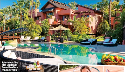 ??  ?? Splash out: The Ritz-Carlton in Tenerife offers tennis breaks