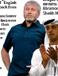??  ?? League of their owners: Roman Abramovich and Sheikh Mansour