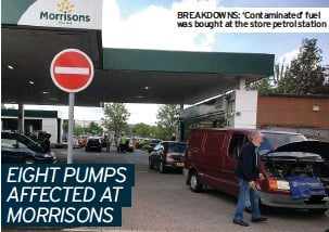 ??  ?? EIGHT PUMPS AFFECTED AT MORRISONS BREAKDOWNS: 'Contaminated' fuel was bought at the store petrol station