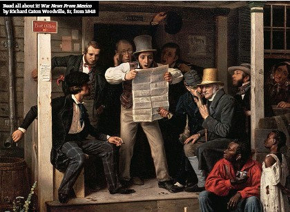 ??  ?? Read all about it! War News From Mexico by Richard Caton Woodville, Sr, from 1848