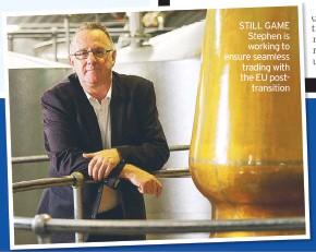 ??  ?? STILL GAME Stephen is working to ensure seamless trading with the EU posttransition
