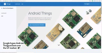 ??  ?? Google hopes Android Things will win over the IoT market.