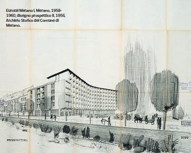 ??  ?? Eurotel Merano I, Merano, 19581960, disegno prospettico II, 1956, Archivio Storico del Comune di Merano.