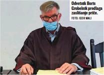 ?? FOTO: IGOR MALI ?? Odvetnik Boris Grobelnik predlaga zaslišanje priče.