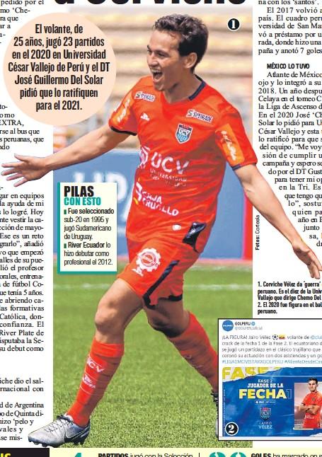 ??  ?? 1. Corviche Vélez da 'guerra' en el fútbol peruano. Es el diez de la Universidad César Vallejo que dirige Chemo Del Solar. 2. El 2020 fue figura en el balompié peruano.