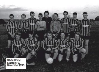 ??  ?? White Horse Stanton FC, December 1993