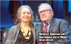 "??  ?? Barbara E. Robertson and Dan Flannery star in ""Winter."" MICHAEL BROSILOW"