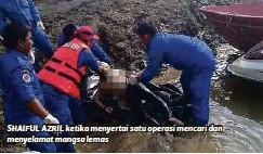 ??  ?? SHAIFUL AZRIL ketika menyertai satu operasi mencari dan menyelamat mangsa lemas