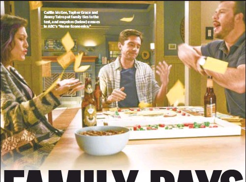 """??  ?? Caitlin McGee, Topher Grace and Jimmy Tatro put family ties to the test, and mayehm (below) ensues in ABC's """"Home Economics."""""""