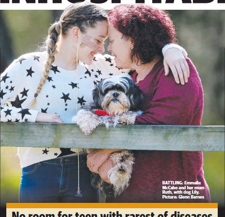 ??  ?? BATTLING: Emmalle McCabe and her mum Ruth, with dog Lily. Picture: Glenn Barnes