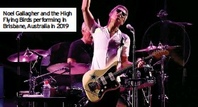 ??  ?? Noel Gallagher and the High Flying Birds performing in Brisbane, Australia in 2019