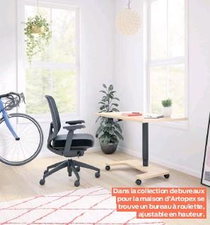 ??  ?? Dans la collection de bureaux pour la maison d'Artopex se trouve un bureau à roulette, ajustable en hauteur.