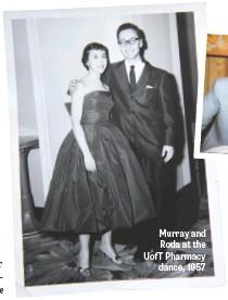 ??  ?? Murray and Roda at the UofT Pharmacy dance, 1957