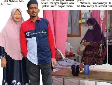 ??  ?? MOHD Izani bersama isterinya, Sharifah Radiah Mat Ali ketika sihat. Gambar kanan, Sharifah Radiah setia menjaga suaminya, Mohd Izani di hospital.