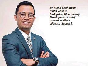 ??  ?? Dr Mohd Shuhaizam Mohd Zain is Malaysian Bioeconomy Development's chief executive officer effective August 1.