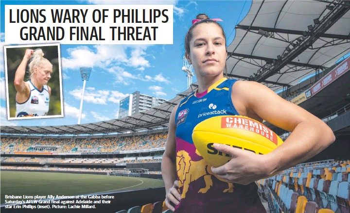 ?? Picture: Lachie Millard. ?? Brisbane Lions player Ally Anderson at the Gabba before Saturday's AFLW Grand final against Adelaide and their star Erin Phillips (inset).