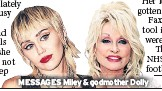 ??  ?? MES­SAGES Mi­ley & god­mother Dolly