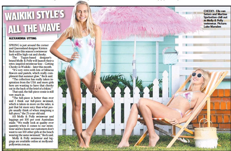 ??  ?? CHEEKY: Ella van Seters and Martine Sjorbotten chill out in Molly & Polly swimwear. Picture: Luke Marsden