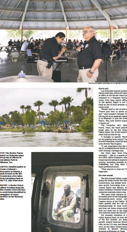 ?? PHOTOS BY ALEJANDRO CARTAGENA FOR THE WASHINGTON POST ?? TOP: The Border Patrol band Los Federales plays for group of officers in Anzalduas Park in Mission, Tex. ABOVE: Families gather at Centro Cultural y Recreativo la Playita, a park located on the Rio Grande just a few miles from Anzalduas Park on the...