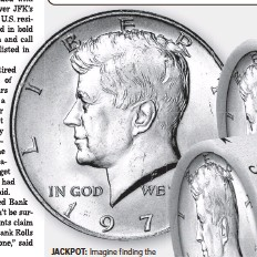 ??  ?? JACKPOT: Imagine finding the 1970-D Silver JFK shown above worth the highest collector value on record in one of these unsearched Bank Rolls. There are never any guarantees, but U.S. residents who get their hands on these State Restricted Bank Rolls will be the really lucky ones because many Silver JFK's have nearly doubled in collector value in the last several years.