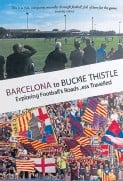 ??  ?? Mat Guy's new book, Barcelona to Buckie This­tle