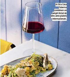 ?? ?? A Otra Cosa Taberna combinen un ampli llistat de vins amb platets internacionals.