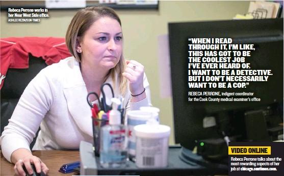 ?? ASHLEE REZIN/ SUN- TIMES ?? Rebeca Perrone works in her Near West Side office.
