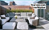 ??  ?? Your very own rooftop bar