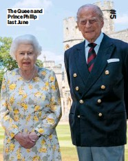 ??  ?? The Queen and Prince Philip last June