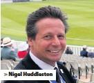 ??  ?? > Nigel Huddleston