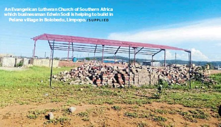 ?? /SUPPLIED ?? An Evangelican Lutheran Church of Southern Africa which businessman Edwin Sodi is helping to build in Pelana village in Bolobedu, Limpopo.