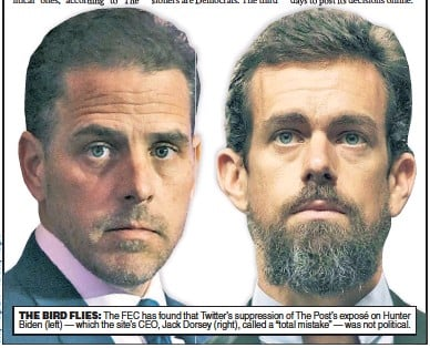 """??  ?? THE BIRD FLIES: The FEC has found that Twitter's suppression of The Post's exposé on Hunter Biden (left) — which the site's CEO, Jack Dorsey (right), called a """"total mistake"""" — was not political."""