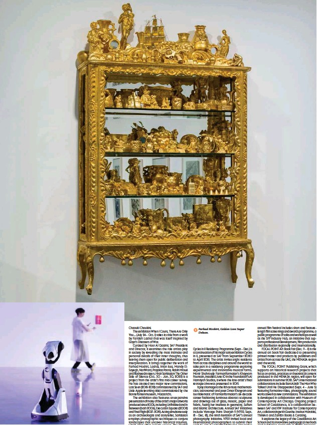 ??  ?? ↑ Nile Koetting, Remain Calm, performance view. ↑ Farhad Moshiri, Golden Love Super Deluxe.