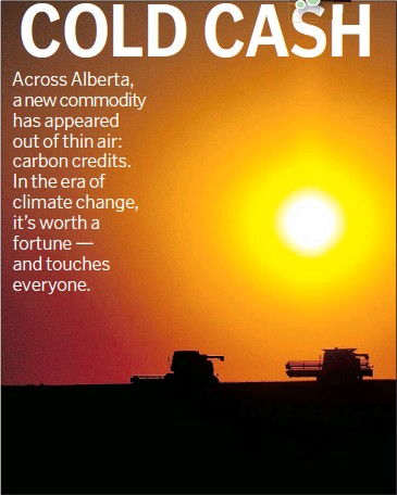 ?? Leah Hennel, Calgary Herald ?? Alberta's fledgling carbon-trading market has been financially rewarding for some of the province's farmers, though questions are mounting about the program's value in fighting climate change and the long-term effects on consumers.
