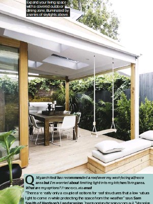 ??  ?? Expand your living space with a covered outdoor dining zone, illuminated by a series of skylights above.