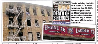 ??  ?? TragicT building (far left) ono E. 178th St. in Bronx where,w on Jan. 23, 2005, twot firefighters died anda four were injured – oneo of whom later died. OnO same day, a Brooklynl blaze killed another firefighter.fi