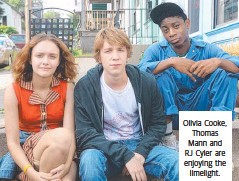 ??  ?? Olivia Cooke, Thomas Mann and RJ Cyler are enjoying the
