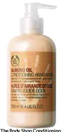 ??  ?? The Body Shop Conditioning Hand Wash