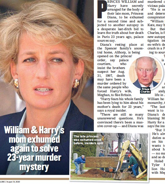 ??  ?? The late princess was exhumed once before, insiders spill Prince Charles