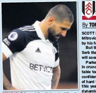 ??  ?? DRY RUN Fulham striker Aleksandar Mitrovic