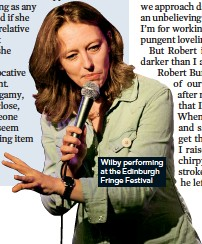 ??  ?? Wilby performing at the Edinburgh Fringe Festival