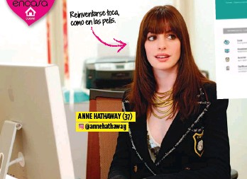 ??  ?? anne haThaway (37) @annehathaway Reinventarse toca, como en las pelis.
