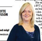 ??  ?? CHARLOTTE ARWEDSSON Reporter Prata med mig! charlotte.arwedsson @mitti.se