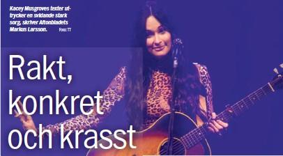 ?? Foto: TT ?? Kacey Musgroves texter uttrycker en svidande stark sorg, skriver Aftonbladets Markus Larsson.