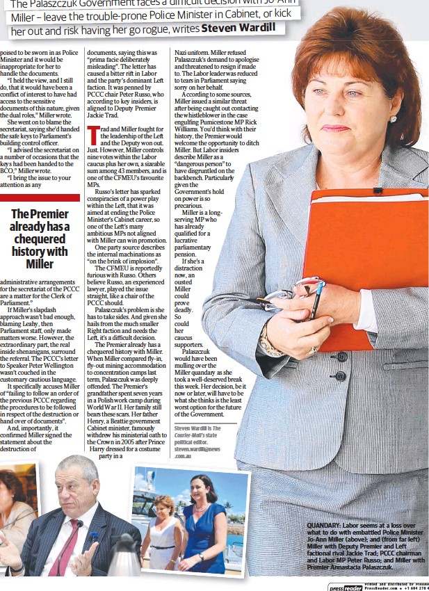 ??  ?? QUANDARY: Labor seems at a loss over what to do with embattled Police Minister Jo-Ann Miller (above); and (from far left) Miller with Deputy Premier and Left factional rival Jackie Trad; PCCC chairman and Labor MP Peter Russo; and Miller with Premier...