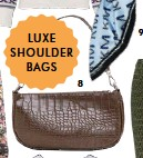 ??  ?? LUXE SHOULDER BAGS