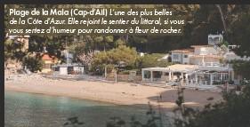??  ?? Plage de la Mala (Cap-d'Ail) L'une des plus belles de la Côte d'Azur. Elle rejoint le sentier du littoral, si vous vous sentez d'humeur pour randonner à fleur de rocher.