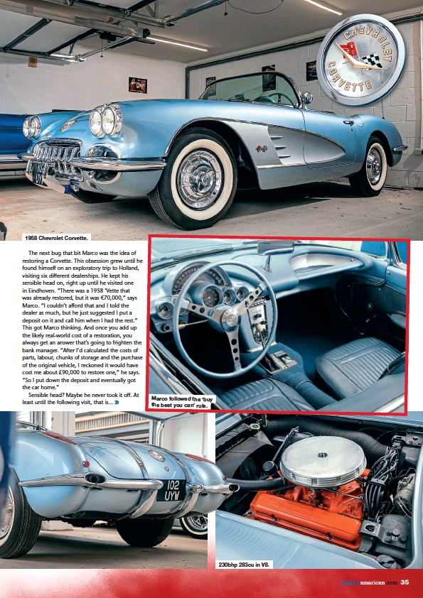 ??  ?? 1958 Chevrolet Corvette. Marco followed the 'buy the best you can' rule. 230bhp 283cu in V8.